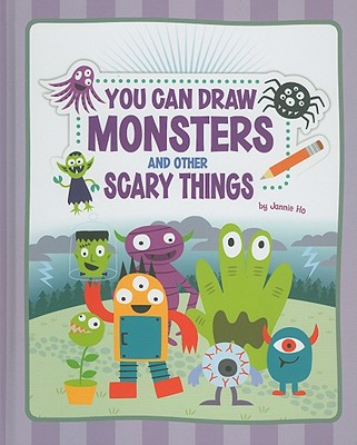 You Can Draw Monsters and Other Scary Things By Ho, Jannie/ Ho, Jannie (ILT)